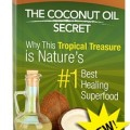 The Coconut Oil Secret Natures #1 Best Healing Superfood book