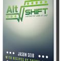 AltShift Diet Jason Seib